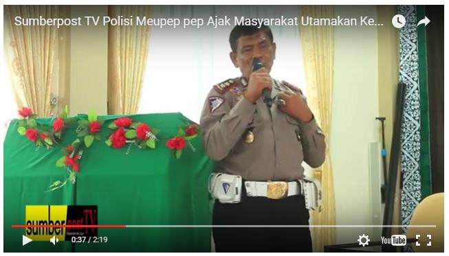 Sumberpost TV – Polisi Meupep-pep Ajak Masyarakat Utamakan Keselamatan
