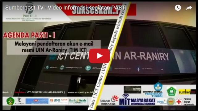 Sumbertpost TV – ICT UIN Ar-Raniry Akan Adakan PASTI